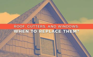 Roof, Gutters, and Windows: When to Replace Them?