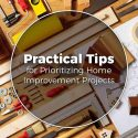 Practical Tips for Prioritizing Home Improvement Projects