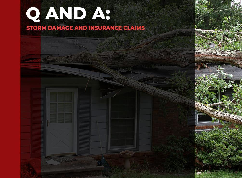 Q and A: Storm Damage and Insurance Claims